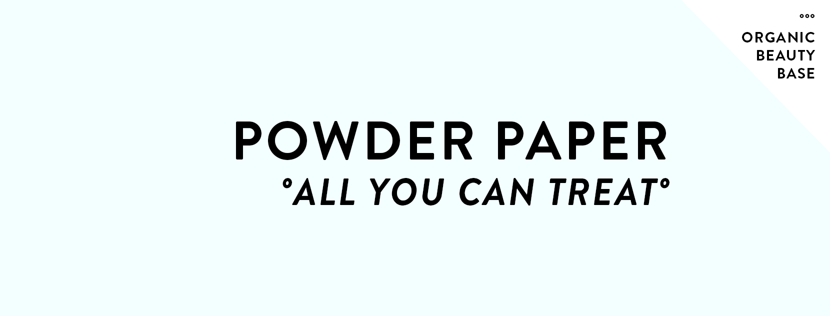 powder-paper-all-you-can-treat